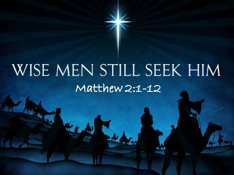 Wise Men Still Seek Him - Three Kings Day